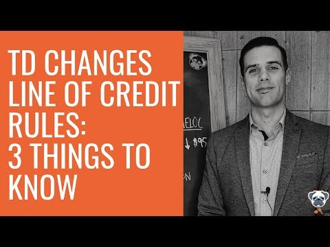 TD Changes Line Of Credit Policy: 3 Thing You Need To Know!