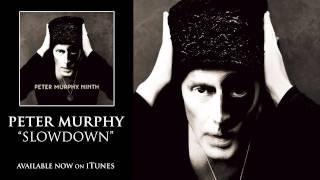 Peter Murphy - Slow Down [Audio]