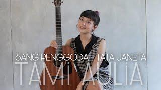 Tami Aulia - Sang Penggoda - Tata Janeta (Cover)