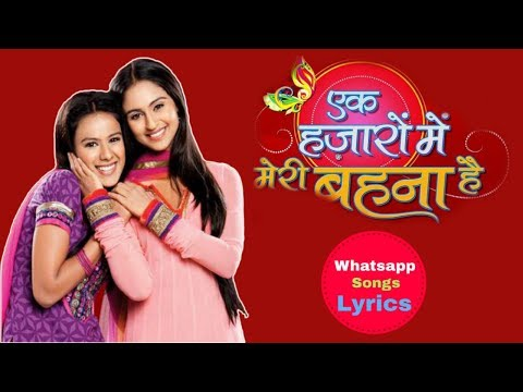 Ek Hazaaron Mein Meri Behna Hai Title Song | Star Plus | Shreya Ghoshal | Whatsapp Songs Lyrics