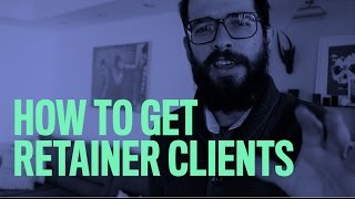 How To Get Retainer Clients [Episode 12]