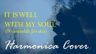 Harmonika Cover Lagu Rohani Kristen   it is well with my soul - Nyamanlah Jiwaku