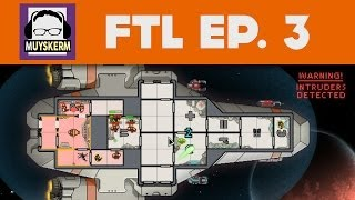 FTL Ep. 3 | Sweet Release of Death