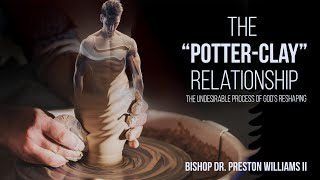 """THE """"POTTER-CLAY"""" RELATIONSHIP"""