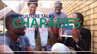 Pap Culture Talks | Charades: The Opposite Sex (Part 3)