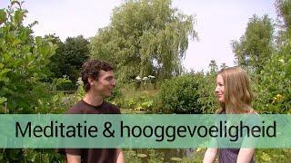 Meditatie en hooggevoeligheid- tips door Mathijs van der Beek in HSP TV met Femke de Grijs