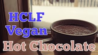 Easy & Delicious Hot Chocolate Recipe! | Hclf Vegan