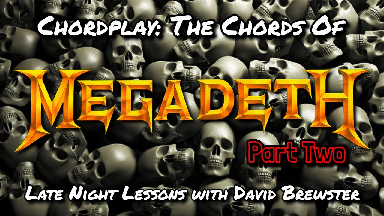 Chordplay - The Chords Of Megadeth (Part Two)