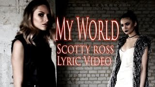 SCOTTY ROSS - MY WORLD (Official Lyric Video)