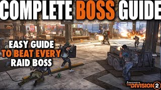 THE DIVISION 2 COMPLETE RAID BOSS GUIDE FOR NEW PLAYERS | HOW TO BEAT EACH BOSS