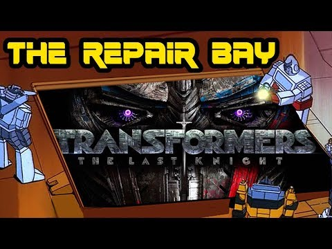 THE REPAIR BAY: Transformers - The Last Knight