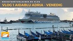 AIDAblu Adria - #Vlog 1: 2 großartige Tage in Venedig