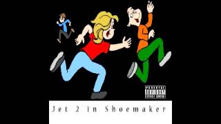 Watch Jet 2 Shoemaker video
