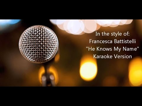 "Francesca Battistelli ""He Knows My Name"" Karaoke Version"