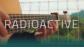Radioactive - Imagine Dragons (Fingerstyle Guitar Cover)