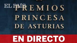 DIRECTO | ENTREGA de los Premios PRINCESA DE ASTURIAS
