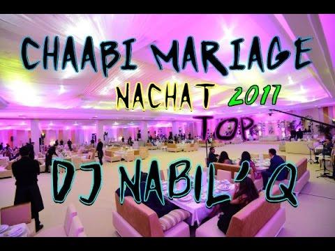 Chaabi Mariage Nachat Top 2017 | DJ NABIL ' Q | شعبي أعراس طوب