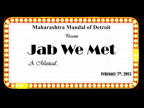 'Jab We Met ...a musical',  Maharashtra Mandal of Detroit MMD Sankrant 2015