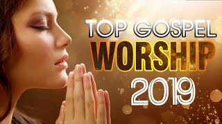 Top 100 Praise and Worship Songs 2019 Playlist - Best christian worship songs of All Time