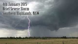 Brief Severe Storm - Southern Highlands, NSW - 4th January 2015