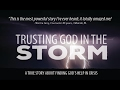 TRUSTING GOD IN THE STORM - An Inspiring Documentary About Finding Help in Suffering