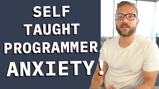 #1 Reason for Anxiety [Self-Taught Programmers]