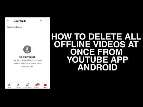 How to delete all offline download videos at once from YouTube app - Android