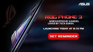 ROG Phone 3 Virtual Launch | 22nd July, 2020