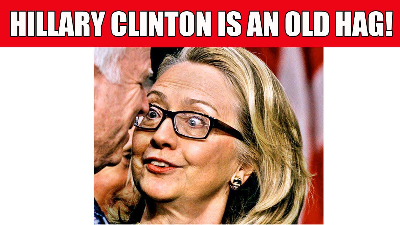 hillary clinton 2016 11 photos that prove she s an old hag youtube