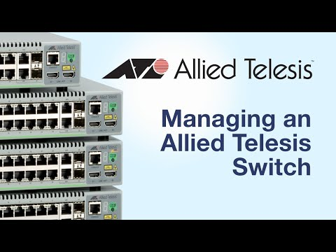 Video: Managing an Allied Telesis Switch | Allied Telesis