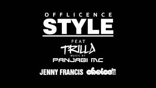 Style - Trilla | Panjabi MC | Offlicence on Choice FM w/ Jenny Francis