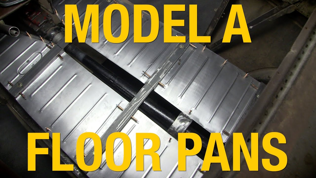 How To Install Floor Pans Ford Model A Metal Fabrication With 1928 Tudor Wiring Diagram Eastwood Youtube