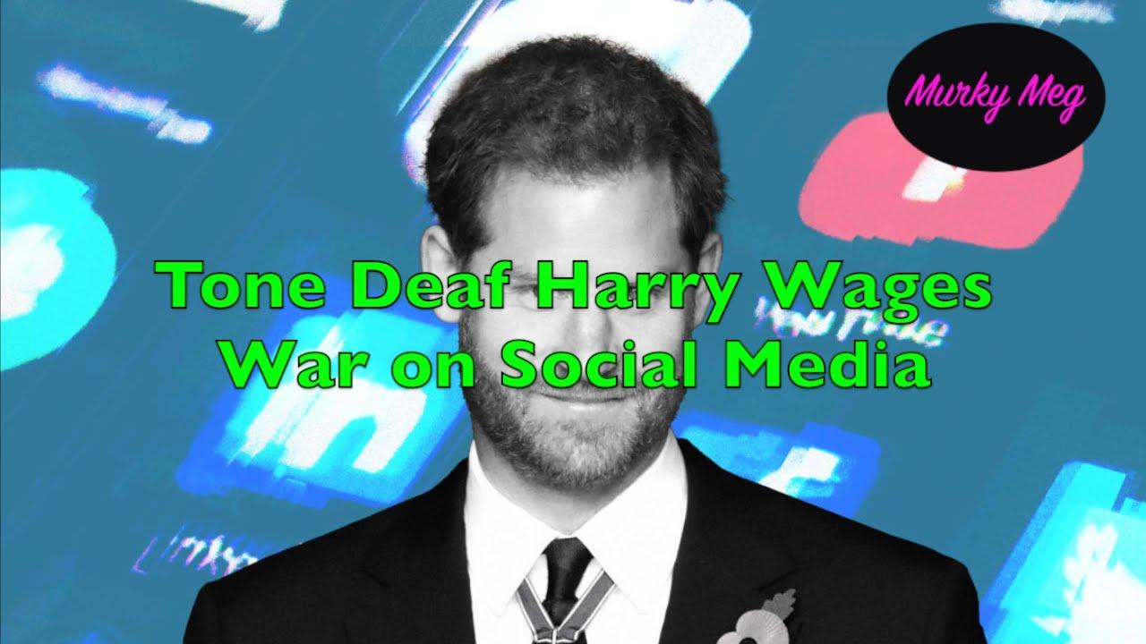 Harry wages war on Social Media