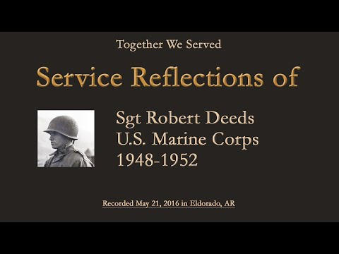 TWS Veteran Interview: Sgt Robert Deeds U.S. Marine Corps (Served 1948 - 1952)