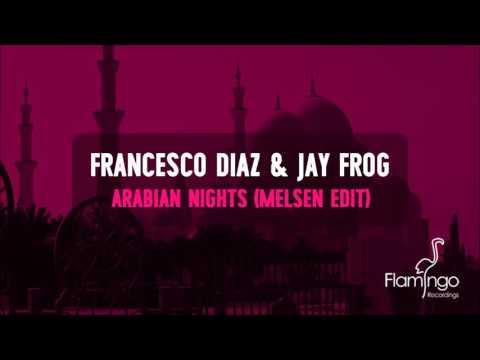 Francesco Diaz & Jay Frog - Arabian Nights (Melsen Edit) [Flamingo Recordings]