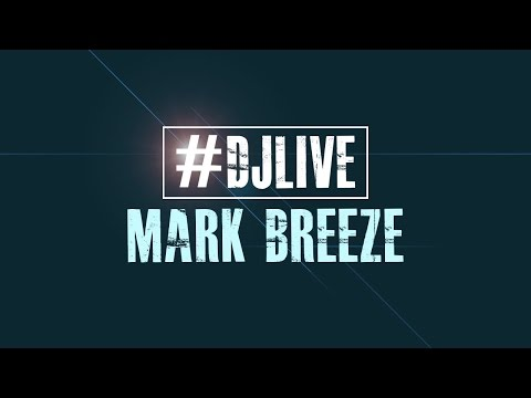 DJLIVE S02E07 - Mark Breeze 60 minute set | #djlive