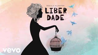 Priscilla Alcantara - Liberdade udio