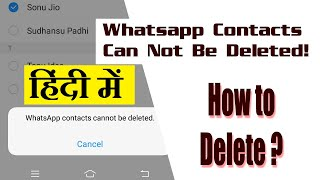 Whatsapp Contacts Can Not Be Deleted! How to Delete?