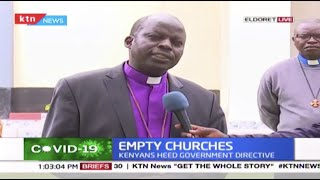 COVID-19 CRISIS: Eldoret, Nakuru churches closed