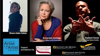 Artist To Artist Series With Esmeralda Santiago, Shane Aslan Selzer & Raphael Xavier