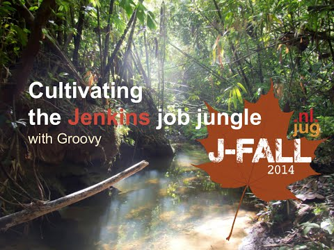 Cultivating the Jenkins job jungle with Groovy @ JFall 2014