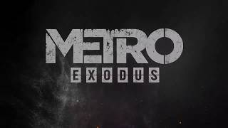 Метро: Исход / Metro: Exodus — Русский трейлер 2018