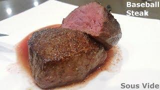 Baseball Steak Sous Vide - 4k/60
