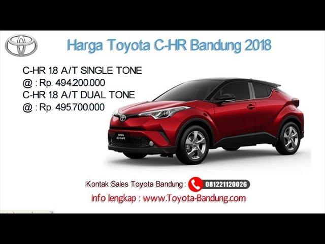 Harga Toyota C-HR 2018 Bandung dan Jawa Barat | 081221120026