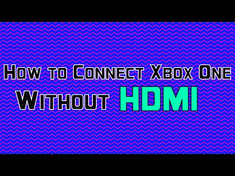 How to connect Xbox One without HDMI
