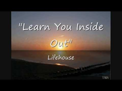 Learn You Inside Out by Lifehouse w/ Lyrics