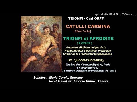 CATULLI CARMINA  Fin  –TRIONFO di AFRODITE   Extraits   Paris, 1962