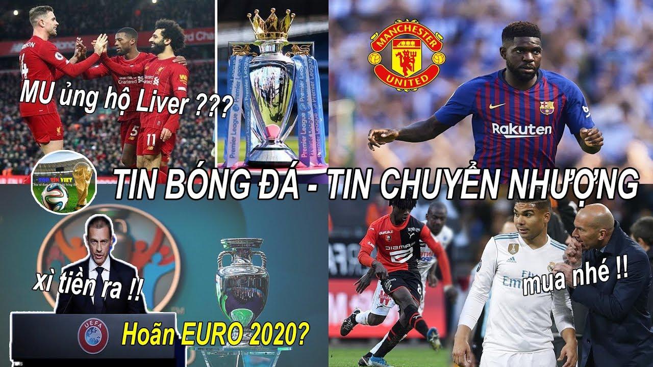 ?Tin bóng đá 17/03| MU ủng hộ Liver lên ngôi EPL, Các CLB phải xì tiền nếu muốn hoãn EURO 2020