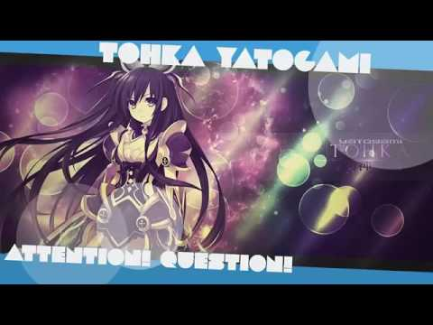 Tohka Yatogami   Attention! Question! FULL