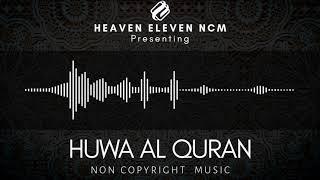 HUWA AL QURAN   Non Copyright Music   Heaven Eleven   NCM